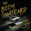 The Body Snatcher Preview