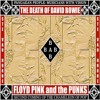 THE DEATH OF DAVID BOWIE (DO YOU BELIEVE IN ART) by FLOYD PINK and the PUNKS