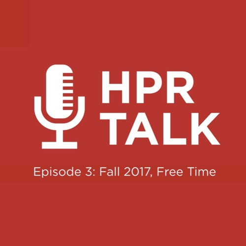 HPR Talk Episode 3: Fall 2017, Free Time