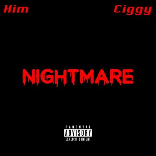 Him & Ciggy - Nightmare (@prodbyhim)