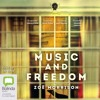 Music and Freedom by Zoë Morrison