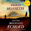 And the Mountains Echoed by Khaled Hosseini, read by Khaled Hosseini, Navid Negahban, Shohreh Aghdashloo