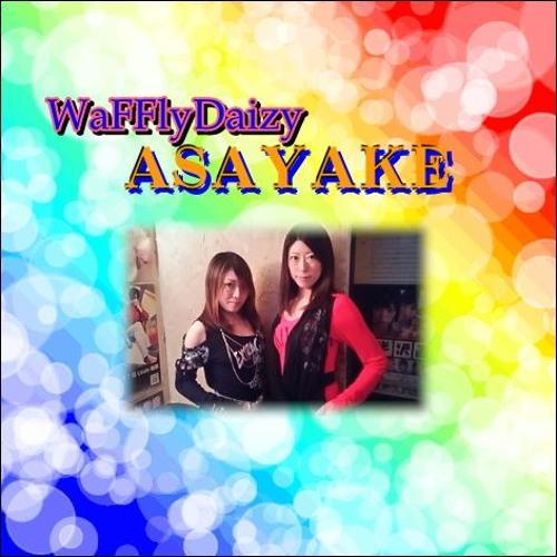 WaFFlyDaizy / ASAYAKE