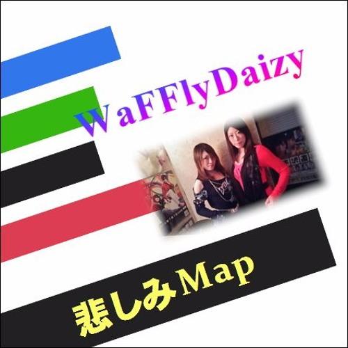 WaFFlyDaizy / 悲しみMap