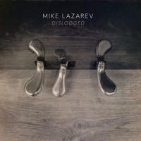 TRACK PREMIERE : Mike Lazarev - Dislodged