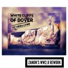 White Cliffs of Dover - Vera Lynn Remix (Zanons WW2.0 Rework)