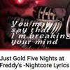 "Just  Gold ""FNAF""-Nightcore"