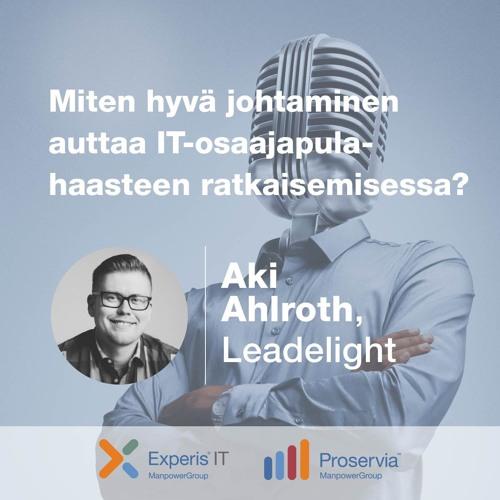 Aki Ahlroth, Leadelight – Miten hyvä johtaminen auttaa IT-osaajapulahaasteen ratkaisemisessa?