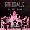 Mau y Ricky Ft. Karol G - Mi Mala (Bruno Torres Remix)