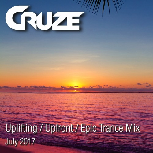 Cruze - 3 Hour Uplifting Trance Mix - Summer 2017 - FREE DOWNLOAD!