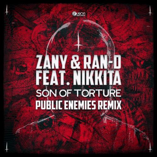 Zany & Ran-D feat. Nikkita - Son of Torture (Public Enemies Remix)