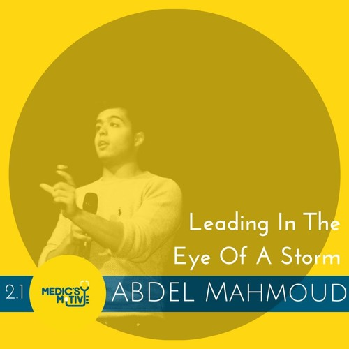 Leading In The Eye Of A Storm -  Abdel pt 1