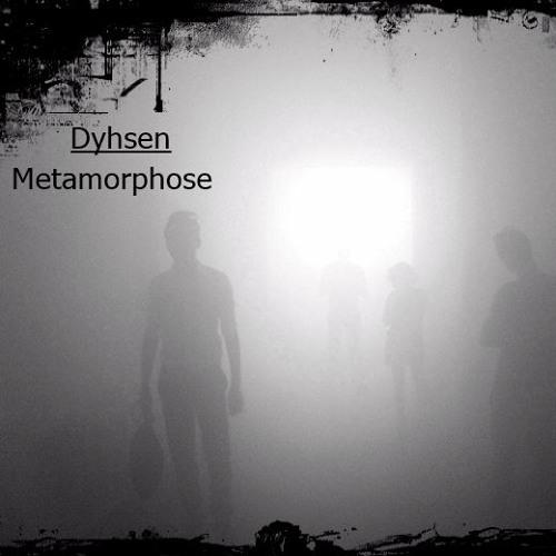 Dyhsen - Metamorphose
