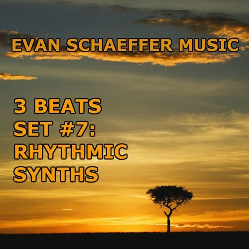 THREE BEATS SET #7--Rhythmic Synths (for Use in Video)