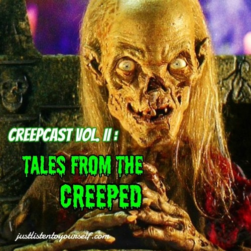 Creepcast Vol. II: Tales from The Creeped