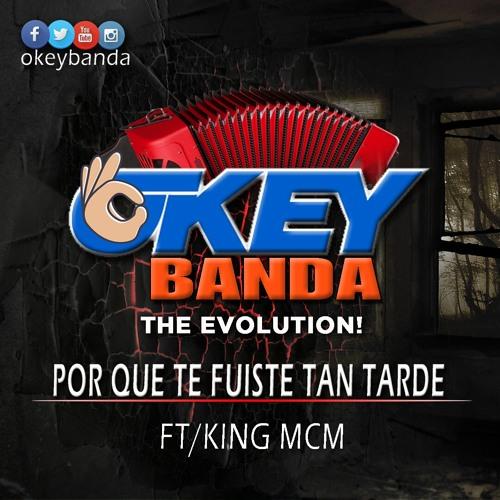 OKEY BANDA The Evolution - Por Que Te Fuiste Tan Tarde @CongueroRD @JoseMambo