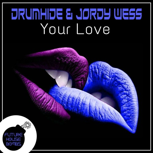 Drumhide & Jordy Wess - Your Love [FREE DOWNLOAD]