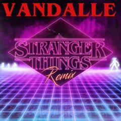 Vandalle - Stranger Things (Remix)