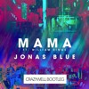 Jonas Blue - Mama (Crazywell Bootleg) mp3