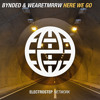 Bynded & WEARETMRRW - Here We Go [Electrostep Network EXCLUSIVE]
