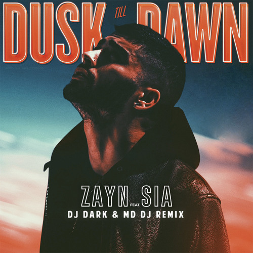 ZAYN - Dusk Till Dawn ft.Sia (Dj Dark & MD Dj Remix)
