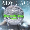 LoveGame (Lady Gaga) DiscoNkey Remix
