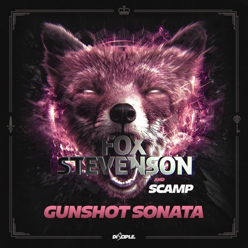 Fox Stevenson & Scamp - Gunshot Sonata
