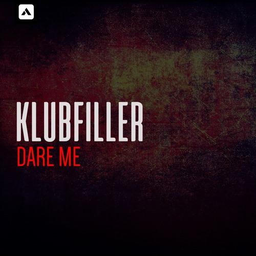 Klubfiller - Dare Me