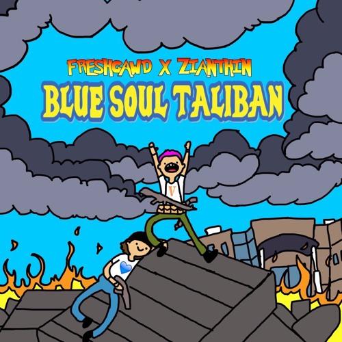 Zianthin x Fresh Gawd - Blue Soul Taliban