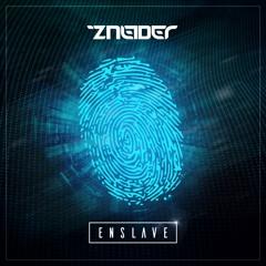 Zneider - Enslave