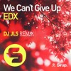 EDX - We Can't Give Up (DJ JLS Remix)