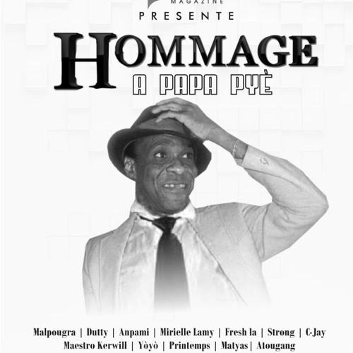 HOMMAGE  A PAPA PYÈ - Malpougra, Dutty, Anpami, Mirielle Lamy, Fresh La, C-Jay, Matyas, Atougang