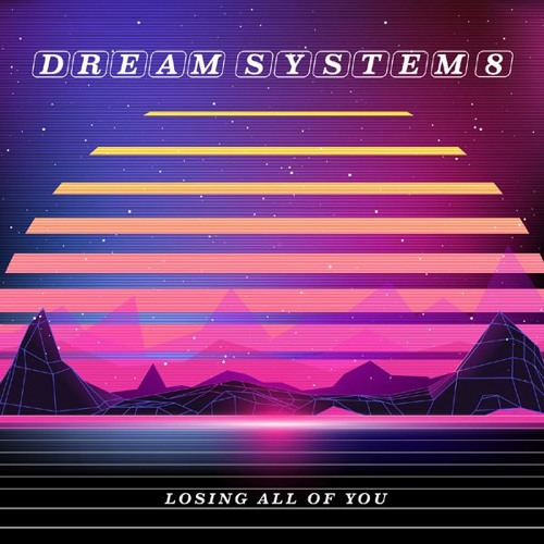 Dream System 8 - Losing All of You
