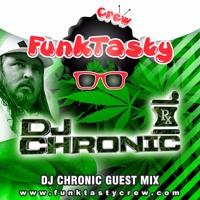 FunkTasty Crew Podcast - FunkTasty Crew #064 Dj Chronic Guest Mix