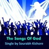 The Songs Of God, Songs Of Love: Christian Pop Songs English; Sourabh Kishore Pop Rock For Humanity