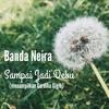 Banda Neira - Sampai Jadi Debu (menampilkan Gardika Gigih) Cover
