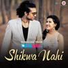 Shikwa Nahi - Jubin Nautiyal