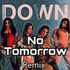 Fifth Harmony - Down ft. Gucci Mane (No Tomorrow Remix)[FREE DOWNLOAD]