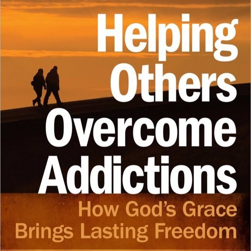 """""""Helping Others Overcome Addictions"""" by Steve McVey & Mike Quarles"""