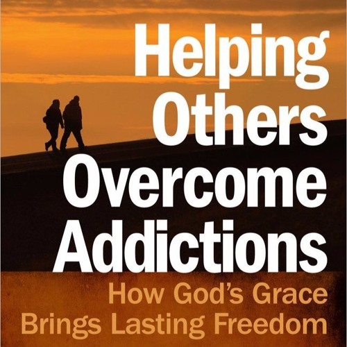 """""""Helping Others Overcome Addictions"""" by Steve McVey & Mike Quarles 