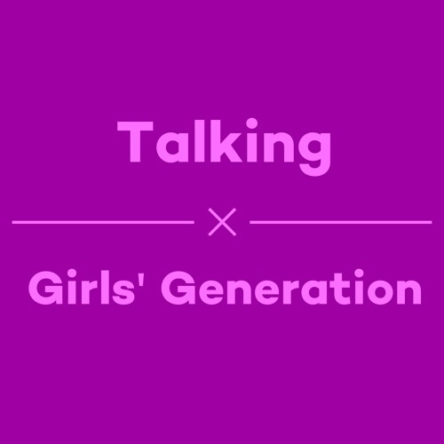 Episode 24 - Talking Girls' Generation