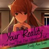 Your Reality - Emily Ann Imes Remix(Doki Doki Literature Club)