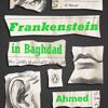 Frankenstein in Baghdad by Ahmed Saadawi, read by Edoardo Ballerini, Kaleo Griffith