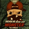 dEVOLVE Feat. Richie Loop - Monster (DJ Buddha Remix)