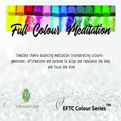 Complete Colour Transformation Meditation