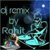 Dj remix by Rohit mahajan   Hindi hits