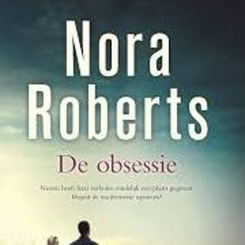 De obsessie - Nora Roberts, voorgelezen door Lottie Hellingman