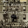 The Warmth Of Other Suns By Isabel Wilkerson Audiobook Excerpt