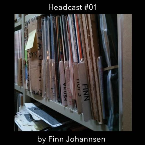 HEADCAST #01 by Finn Johannsen