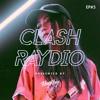 CLASH RAYDIO EP#5